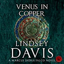 Venus in Copper: Falco, Book 3 Audiobook by Lindsey Davis Narrated by Lindsey Davis, Gordon Griffin