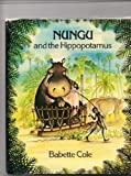 Nungu and the Hippopotamus (0070116954) by Cole, Babette
