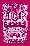 The Somnambulist Essie Fox