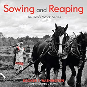 Sowing and Reaping: The Day's Work | [Booker T. Washington]