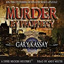 Murder by Prophecy: Duke Becker, Book 2 Audiobook by Gary Kassay Narrated by Andy White