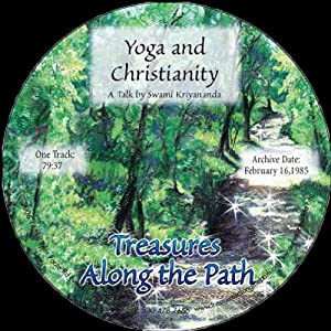 Yoga and Christianity: Treasures Along the Path | [Swami Kriyananda]