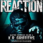 Reaction: Wildfire Chronicles, Book 6 | K. R. Griffiths