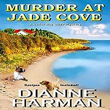 Murder at Jade Cove: A Cedar Bay Cozy Mystery Volume 2 (       UNABRIDGED) by Dianne Harman Narrated by Erin deWard