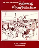 Saloons of San Francisco: The Great and Notorious