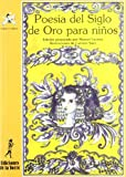 Poesia del Siglo de Oro para ninos/ Golden Age Poetry for Children (Spanish Edition)