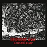 To the Devil His Due by Destroyer 666 (2011) Audio CD