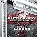 Battle Ready: Prepare to Be Used By God (       UNABRIDGED) by Steve Farrar Narrated by Jim Sanders