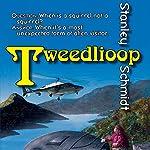 Tweedlioop | Stanley Schmidt