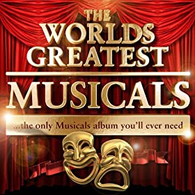 Worlds Greatest Musicals - The Only Musicals Album You'll Ever Need