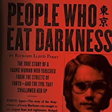 People Who Eat Darkness Audiobook by Richard Lloyd Parry Narrated by Simon Vance