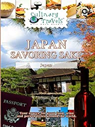 Culinary Travels - Japan-Savoring Sake