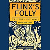 Flinx's Folly: A Pip and Flinx Novel | Alan Dean Foster