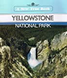 Yellowstone National Park (A New True Book) (0516411489) by Petersen, David
