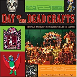 Day of the Dead Crafts: More than 24 Projects that Celebrate Dia de los Muertos download