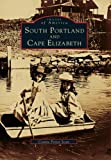 img - for South Portland And Cape Elizabeth (Images of America) book / textbook / text book