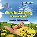Stressbewältigung. Selbsthypnose-Hörbuch - innere Harmonie Hörbuch von Frank Beckers Gesprochen von: Frank Beckers