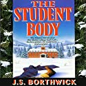 The Student Body (       UNABRIDGED) by J. S. Borthwick Narrated by Christina Thurmond
