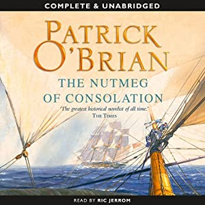 The Nutmeg of Consolation: Aubrey-Maturin Series, Book 14 | [Patrick O'Brian]