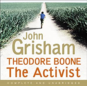 Theodore Boone: The Activist Audiobook