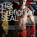 Her Firefighter SEAL Audiobook by Anne Marsh Narrated by Noah Michael Levine