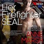 Her Firefighter SEAL | Anne Marsh