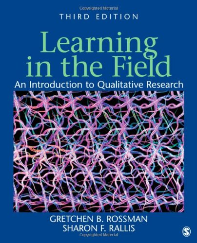 Learning in the Field: An Introduction to Qualitative ...