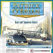 Kurs auf Spaniens Küste (Aubrey/Maturin 1) | Patrick O'Brian