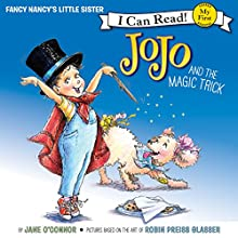 Fancy Nancy: JoJo and the Magic Trick Audiobook by Jane O'Connor Narrated by Courtney Shaw