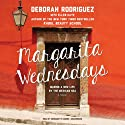 Margarita Wednesdays: Making a New Life by the Mexican Sea (       UNABRIDGED) by Deborah Rodriguez Narrated by Bernadette Dunne