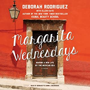 Margarita Wednesdays: Making a New Life by the Mexican Sea | [Deborah Rodriguez]