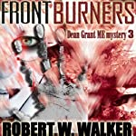 Front Burners: Dean Grant, Book 3 | Robert W. Walker