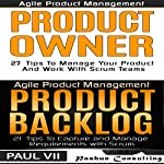 Agile Product Management and Product Owner Box Set: 27 Tips to Manage Your Product, Product Backlog and 21 Tips to Capture and Manage Requirements with Scrum | Paul VII