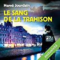 Le sang de la trahison Audiobook by Hervé Jourdain Narrated by Jean-Christophe Lebert