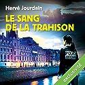 Le sang de la trahison Hörbuch von Hervé Jourdain Gesprochen von: Jean-Christophe Lebert