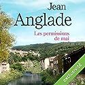 Les permissions de mai (Les ventres jaunes 3) | Livre audio Auteur(s) : Jean Anglade Narrateur(s) : Yves Mugler