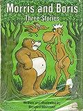 Morris and Boris: Three Stories (0396069916) by Wiseman, Bernard