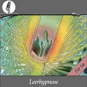 Eine Leerhypnose - Eine Erotik-Hypnose - für Sie Hörbuch
