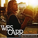 Under the Influence/Way the World Looksby Wes Carr