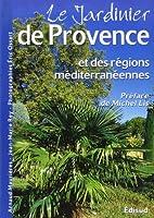 Le jardinier de Provence et des régions méditerranéennes
