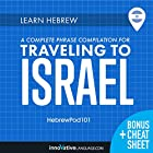 Learn Hebrew: A Complete Phrase Compilation for Traveling to Israel Rede von  Innovative Language Learning LLC Gesprochen von:  HebrewPod101.com