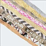 W H O K I l l [VINYL] Tune-Yards