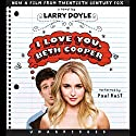 I Love You, Beth Cooper Audiobook by Larry Doyle Narrated by Paul Rust