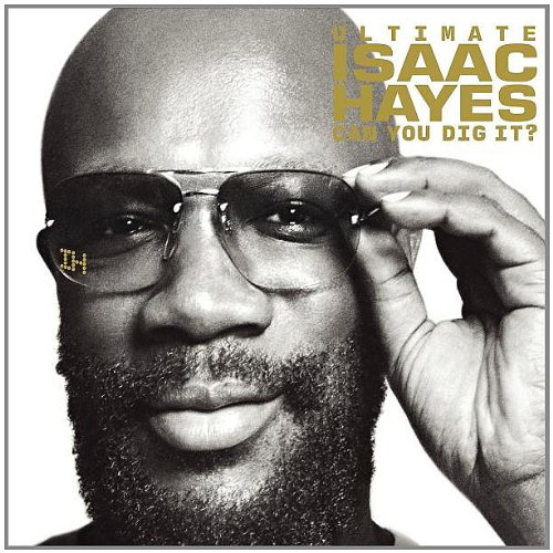 Isaac Hayes - Ultimate Isaac Hayes: Can You Dig It - Zortam Music