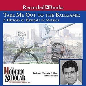A History of Baseball in America - Timothy B. Shutt