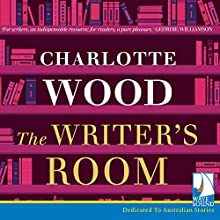 The Writer's Room Audiobook by Charlotte Wood Narrated by Ailsa Piper, Kellie Jones, Troy Planet