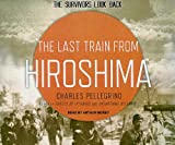 img - for The Last Train from Hiroshima: The Survivors Look Back book / textbook / text book