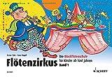 Flötenzirkus: Die Blockflötenschule für Kinder ab fünf...
