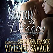 Saved by the Dragon: Loved by the Dragon, Book 1 | Vivienne Savage