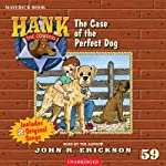 The Case of the Perfect Dog: Hank the Cowdog (       ABRIDGED) by John R. Erickson Narrated by John R. Erickson